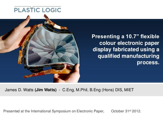 "Presenting a 10.7"" flexible                                                        colour electronic paper                ..."