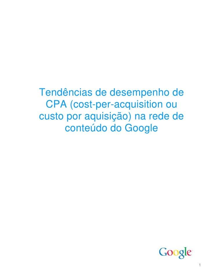 Tendências de desempenho de CPA (cost-per-acquisition oucusto por aquisição) na rede de     conteúdo do Google            ...