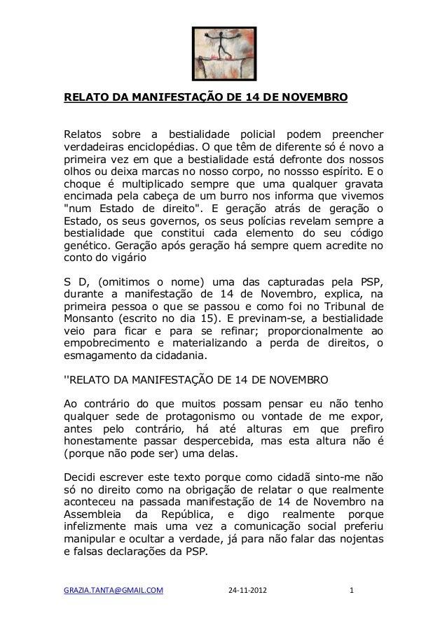 RELATO DA MANIFESTAÇÃO DE 14 DE NOVEMBRORelatos sobre a bestialidade policial podem preencherverdadeiras enciclopédias. O ...