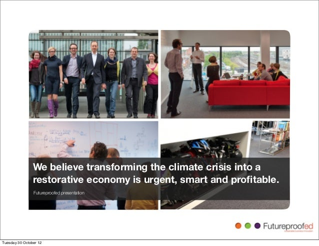 We believe transforming the climate crisis into a                restorative economy is urgent, smart and profitable.      ...