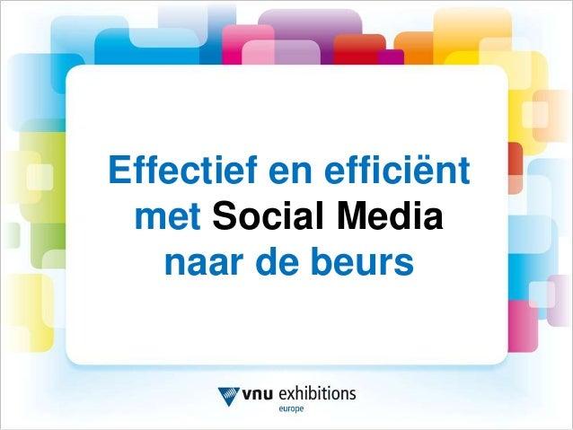 Effectief en efficiënt met Social Media   naar de beurs