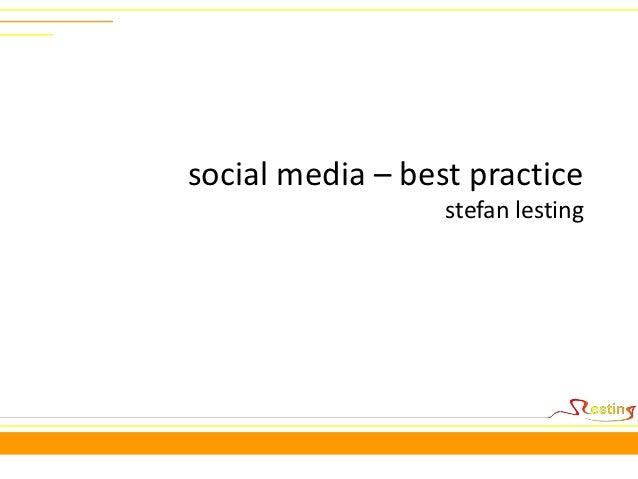 social media – best practice                  stefan lesting