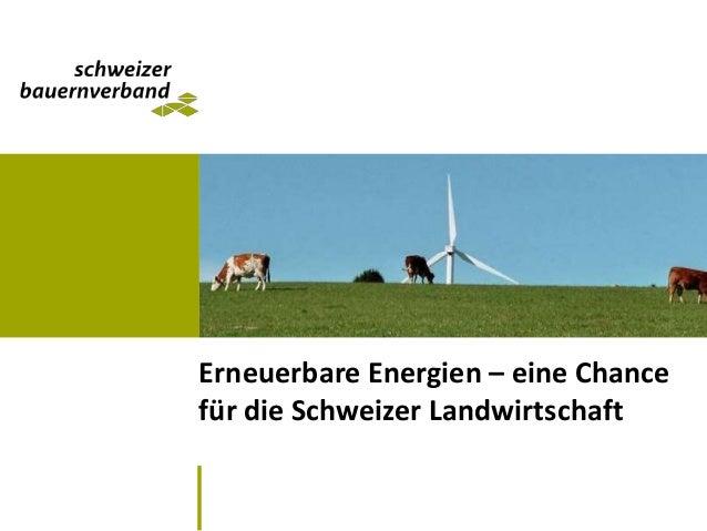Erneuerbare Energien – eine Chance für die Schweizer Landwirtschaft