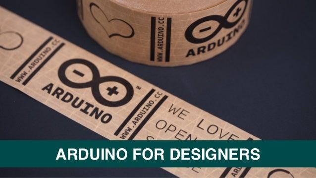 ARDUINO FOR DESIGNERS