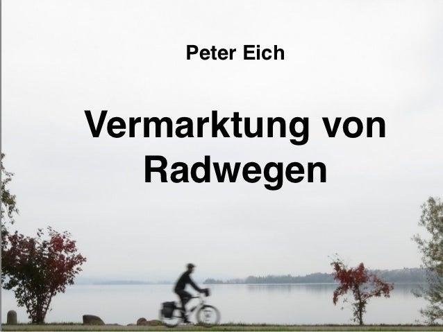 Peter EichVermarktung von   Radwegen