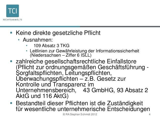  Keine direkte gesetzliche Pflicht   • Ausnahmen:      • 109 Absatz 3 TKG      • Leitlinien zur Gewährleistung der Inform...
