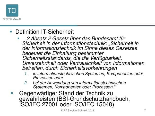  Definition IT-Sicherheit         2 Absatz 2 Gesetz über das Bundesamt für        Sicherheit in der Informationstechnik:...