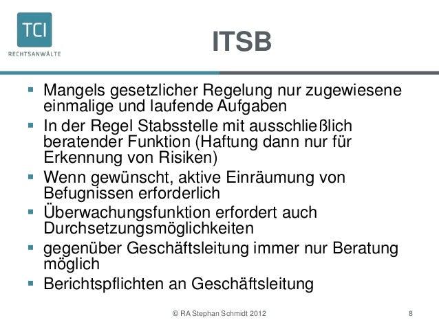ITSB Mangels gesetzlicher Regelung nur zugewiesene  einmalige und laufende Aufgaben In der Regel Stabsstelle mit ausschl...