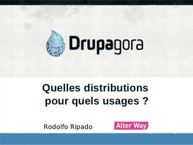 Quelles distributionspour quels usages ?Rodolfo Ripado