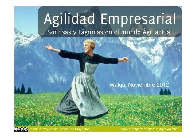Agilidad Empresarial            Sonrisas y Lágrimas en el mundo Ágil actual                                               ...