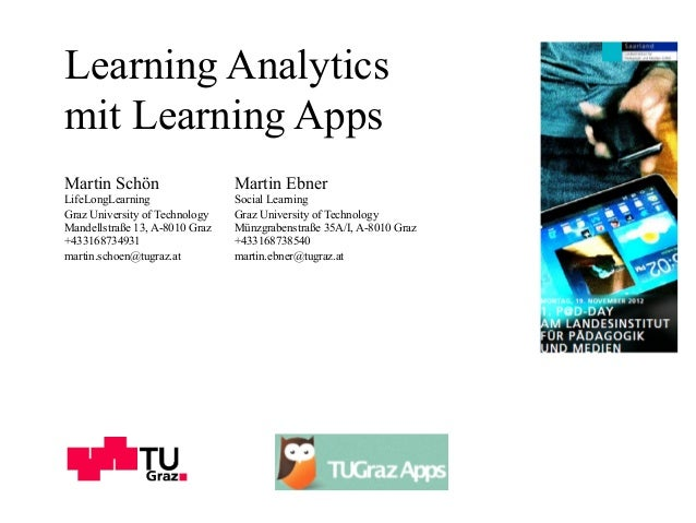 Learning Analyticsmit Learning AppsMartin Schön                    Martin EbnerLifeLongLearning                Social Lear...