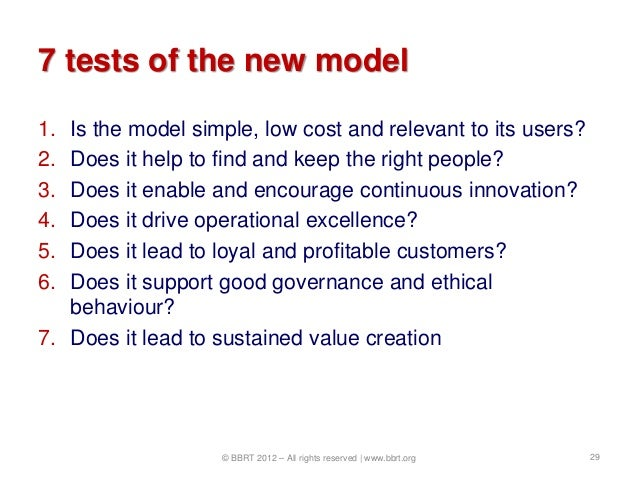 7 tests of the new model1. Is the model simple, low cost and relevant to its users?2. Does it help to find and keep the ri...