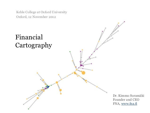 Keble College at Oxford UniversityOxford, 12 November 2012FinancialCartography                                     Dr. Kim...