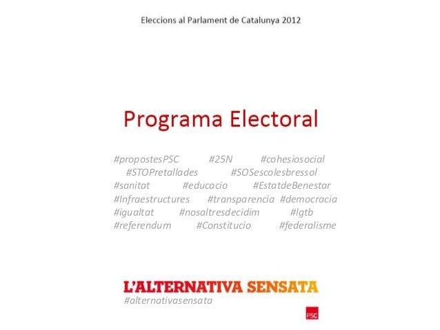 #propostesPSC        #25N        #cohesiosocial   #STOPretallades         #SOSescolesbressol#sanitat        #educacio     ...