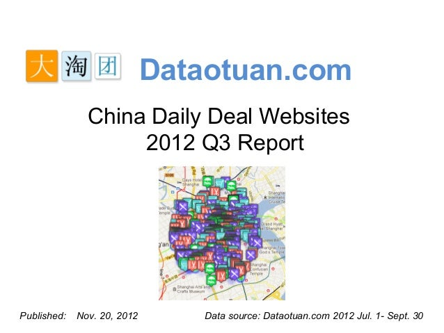 Dataotuan.com               China Daily Deal Websites                    2012 Q3 ReportPublished:   Nov. 20, 2012      Dat...