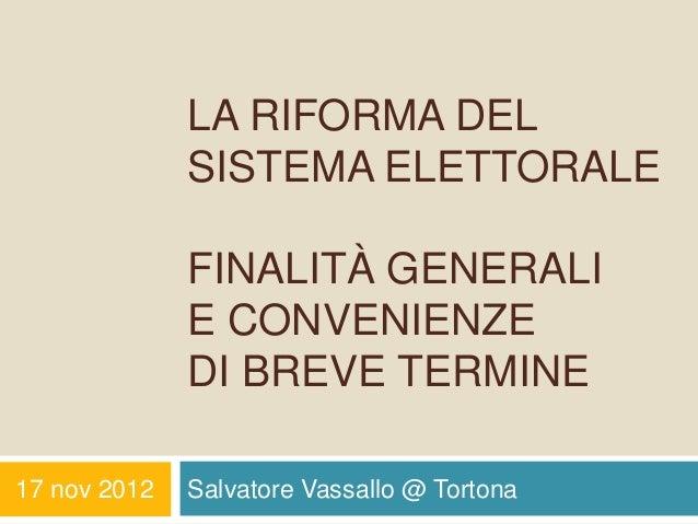 LA RIFORMA DEL              SISTEMA ELETTORALE              FINALITÀ GENERALI              E CONVENIENZE              DI B...