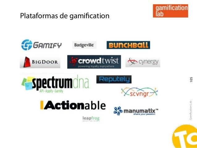 Plataformas de gamification                              105                             Gamification Lab