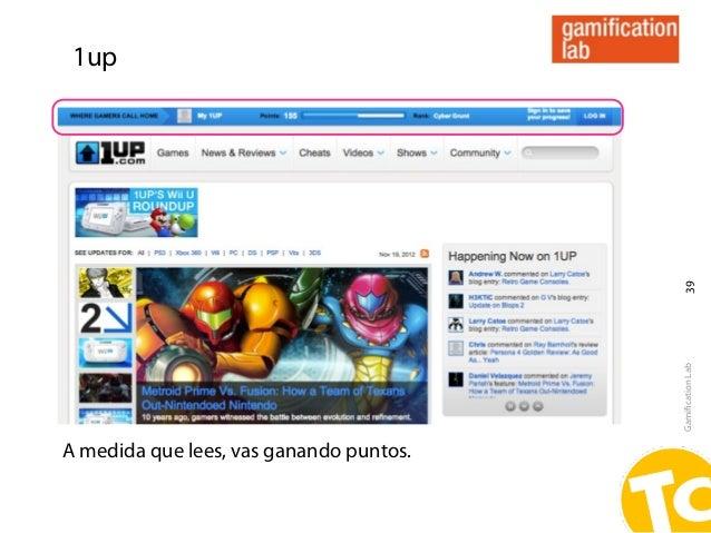 1up                                          39                                         Gamification LabA medida que lees, ...