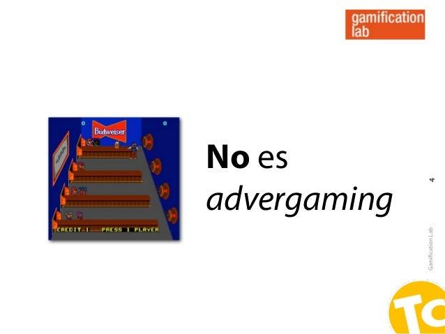 No es               4advergaming              Gamification Lab