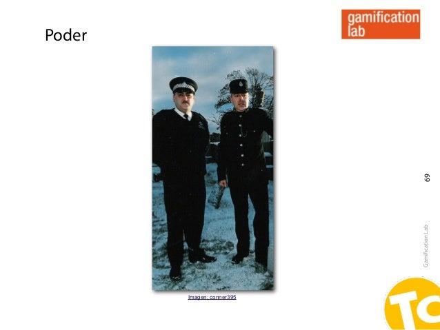 Poder                             69                            Gamification Lab        Imagen: conner395