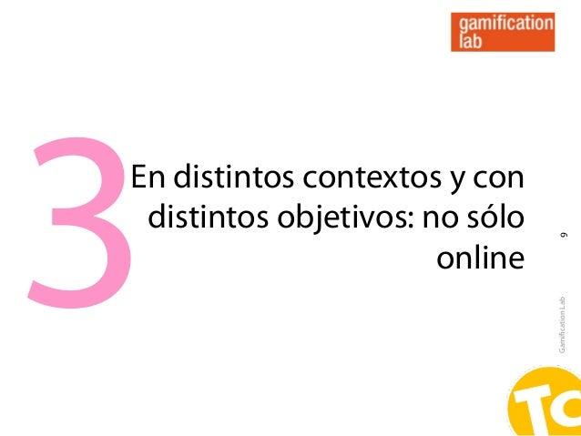 3En distintos contextos y con distintos objetivos: no sólo                                 9                       online ...