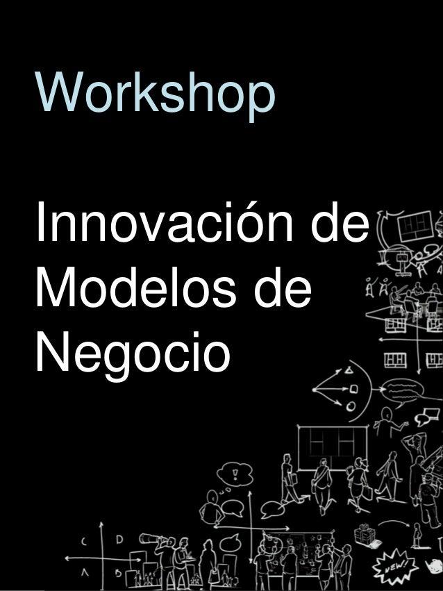 WorkshopInnovación deModelos deNegocio