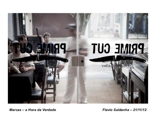 Marcas – a Hora da Verdade   Flavio Saldanha – 21/11/12