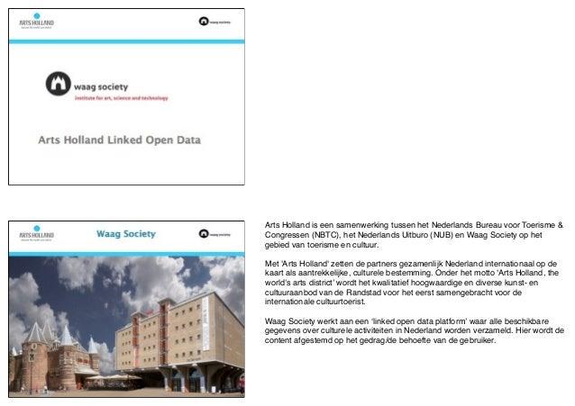 Arts Holland is een samenwerking tussen het Nederlands Bureau voor Toerisme &Congressen (NBTC), het Nederlands Uitburo (NU...
