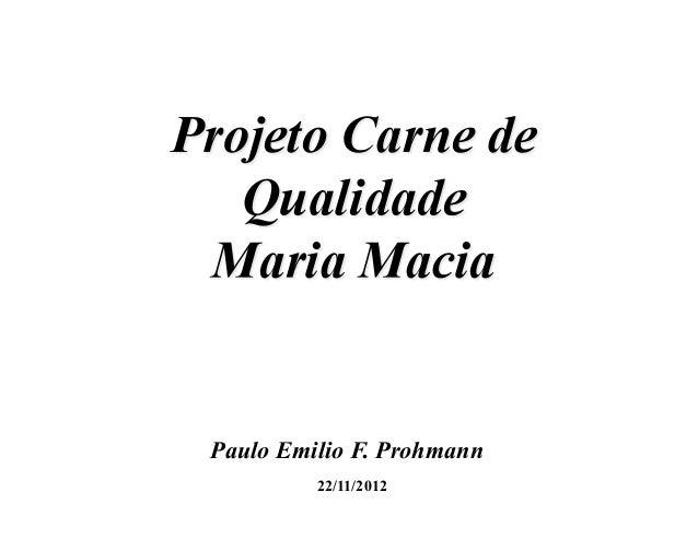 Paulo Emilio F. Prohmann         22/11/2012
