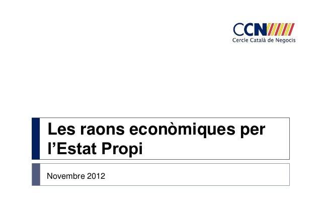 Les raons econòmiques perl'Estat PropiNovembre 2012