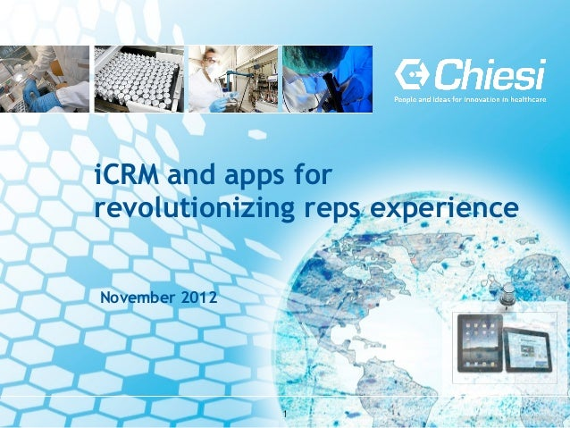 iCRM and apps forrevolutionizing reps experienceNovember 2012                !1