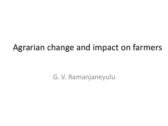Agrarian change and impact on farmers         G. V. Ramanjaneyulu