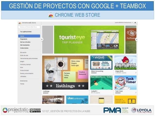 GESTIÓN DE PROYECTOS CON GOOGLE + TEAMBOX                   CHROME WEB STORE         121127_GESTIÓN DE PROYECTOS EN LA NUBE
