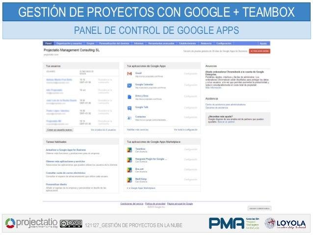 GESTIÓN DE PROYECTOS CON GOOGLE + TEAMBOX        PANEL DE CONTROL DE GOOGLE APPS          121127_GESTIÓN DE PROYECTOS EN L...