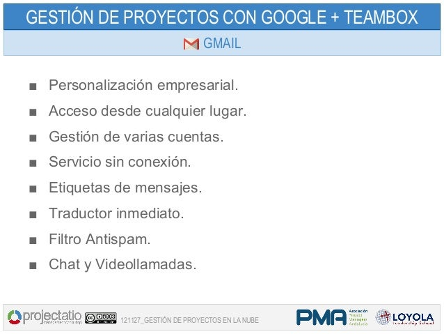 GESTIÓN DE PROYECTOS CON GOOGLE + TEAMBOX                                   GMAIL■ Personalización empresarial.■ Acceso de...