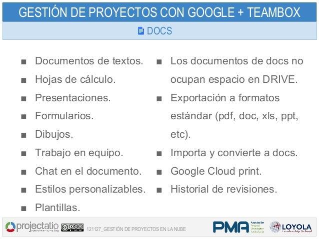 GESTIÓN DE PROYECTOS CON GOOGLE + TEAMBOX                                       DOCS■ Documentos de textos.               ...