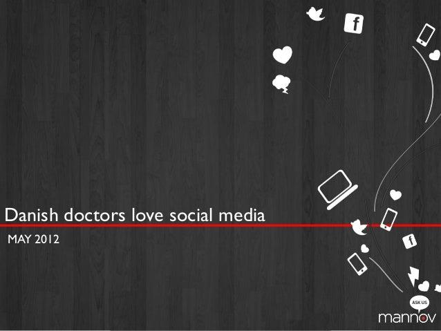 Danish doctors love social mediaMAY 2012                                   1