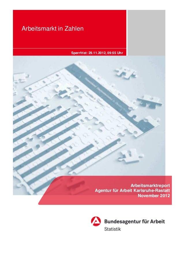Arbeitsmarkt in Zahlen                 Sperrfrist: 29.11.2012, 09:55 Uhr                                                 A...