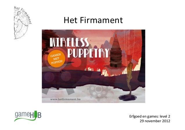 Het Firmament                        Erfgoed en games: level 2                              29 november ...