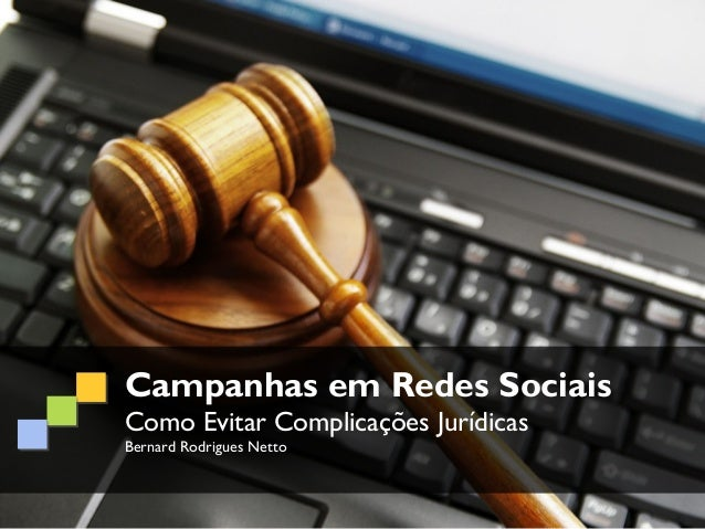 Campanhas em Redes SociaisComo Evitar Complicações JurídicasBernard Rodrigues Netto