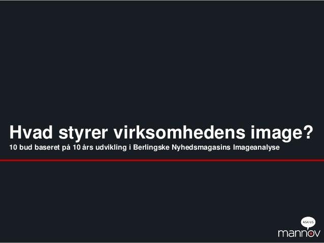 Hvad styrer virksomhedens image?10 bud baseret på 10 års udvikling i Berlingske Nyhedsmagasins Imageanalyse               ...