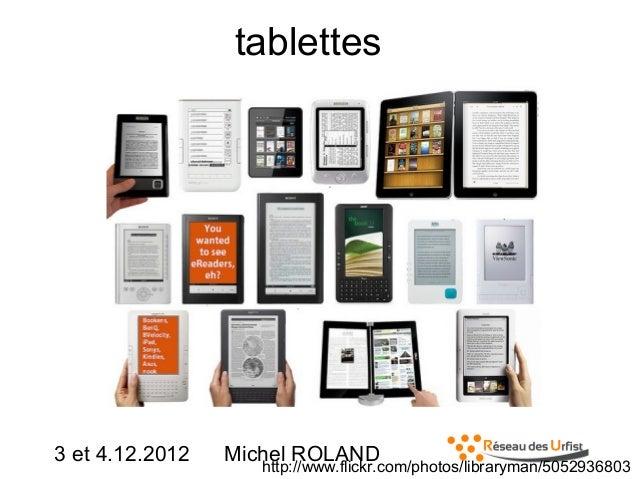 tablettes  3 et 4.12.2012  Michel ROLAND  http://www.flickr.com/photos/libraryman/5052936803