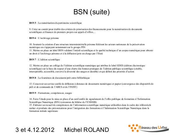 BSN (suite) BSN 5 : La numérisation du patrimoine scientifique 9. Créer un comité pour établir des critères de priorisatio...