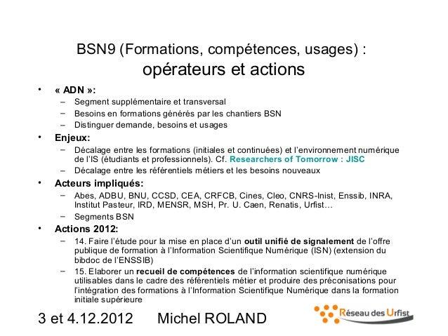 BSN9 (Formations, compétences, usages) :  opérateurs et actions •  «ADN»: – – –  •  Enjeux: – –  •  Décalage entre les f...