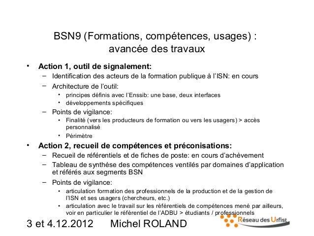BSN9 (Formations, compétences, usages) : avancée des travaux •  Action1,outildesignalement: – Identification des acteu...