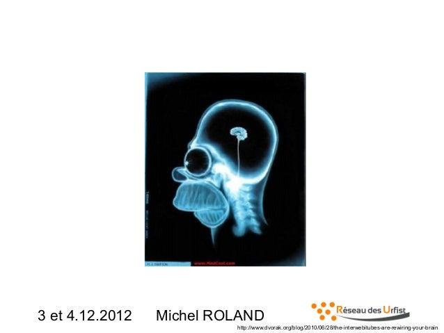 Homer  3 et 4.12.2012  Michel ROLAND http://www.dvorak.org/blog/2010/06/28/the-interwebitubes-are-rewiring-your-brain