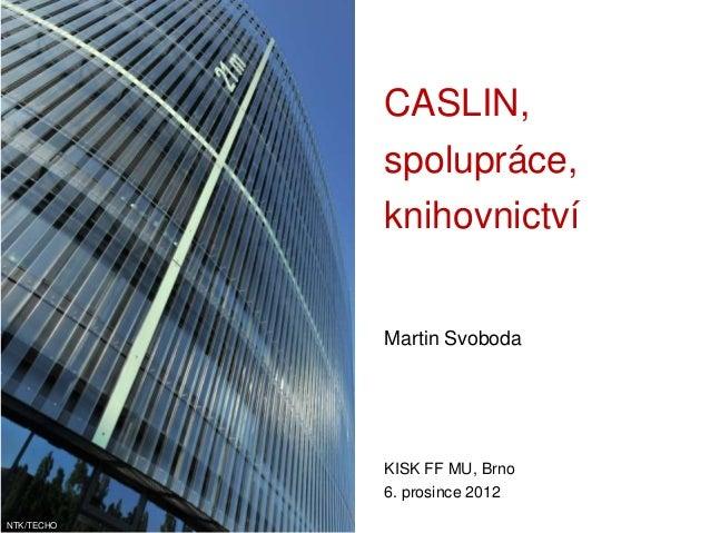 CASLIN,            spolupráce,            knihovnictví            Martin Svoboda            KISK FF MU, Brno            6....