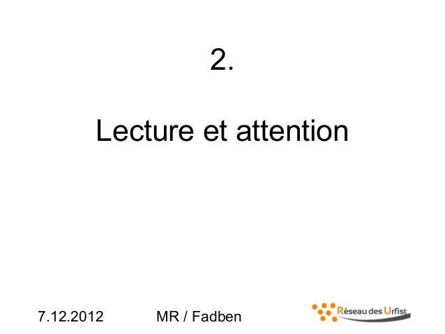 7.12.2012 MR / Fadben2.Lecture et attention