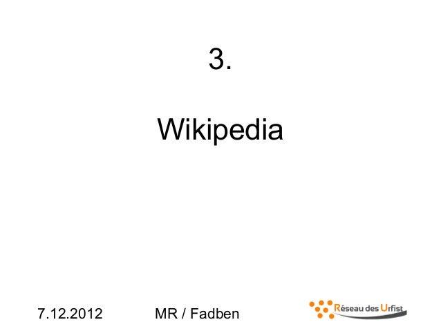 7.12.2012 MR / Fadben3.Wikipedia