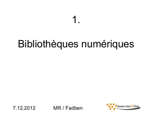 7.12.2012 MR / Fadben1.Bibliothèques numériques